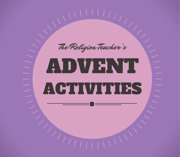 Advent Activities at The Religion Teacher