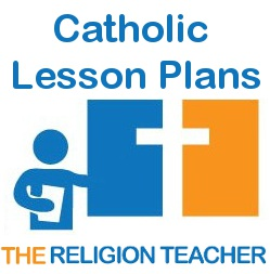 catholic lesson plans the religion teacher catholic religious
