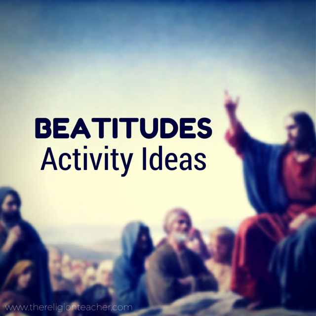 Beatitude Activity Ideas
